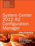 system center 2012 r2 configuration manager unleashed: supplement to system center 2012 configuration manager (sccm) unleashed-kerrie meyler-9780672337154