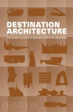 destination architecture: the essential guide to 1000 contemporary buildings 9780714875354