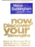 now, discover your strengths: how to develop your talents and tho se of the people you manage marcus buckingham 9781416502654