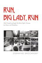 run, big lady, run (ebook)-stephanie brochinsky-9781483565354