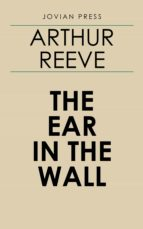 the ear in the wall (ebook) arthur reeve 9781537817354