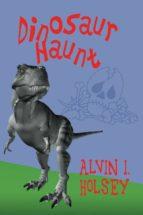 dinosaur haunt (ebook)-alvini. holsey-9781608601554