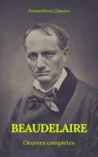 charles baudelaire œuvres complètes (prometheus classics) (ebook) charles baudelaire prometheus classics 9782378074654
