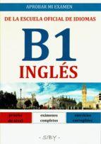 aprobar mi examen. nivel basico de ingles  de la eoi. b1: 60 ejercicios corregibles 9782955142554