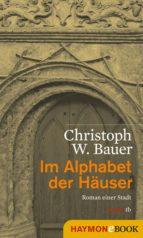im alphabet der häuser (ebook) christoph w. bauer 9783709974254