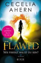 flawed - wie perfekt willst du sein?-cecelia ahern-9783841422354