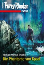 perry rhodan-extra: die phantome von epsal (ebook)-michael marcus thurner-9783845332154
