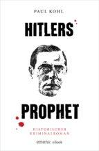 hitlers prophet (ebook)-paul kohl-9783960412854