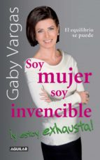 soy mujer. soy invencible ¡y estoy exhausta! (ebook)-gaby vargas-9786071116154
