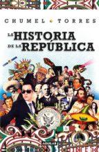 la historia de la república (ebook)-chumel torres-9786073149754