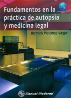 fundamentos en la practica de autopsia y medicina legal ramiro palafox vega 9786074483154