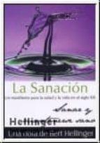 la sanacion: un manifiesto para la salud y la vida en el siglo xx sanar y mantenserse sano-bert hellinger-9786078002054