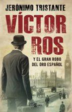 victor ros y el gran robo del oro español (victor ros 5)-jeronimo tristante-9788401015854