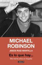 es lo que hay... (ebook)-michael robinson-jesus ruiz mantilla-9788403517554