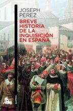 breve historia de la inquisicion española joseph perez 9788408006954