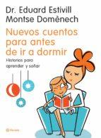 nuevos cuentos para antes de ir a dormir: historias para aprender y soñar eduard estivill montserrat domenech 9788408058854