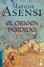 el origen perdido-matilde asensi-9788408061854