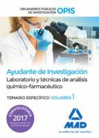 ayudantes de investigacion de los organismos publicos de investigacion: laboratorio y tecnicas de analisis                quimico farmaceutico: volumen especifico 1 9788414204054
