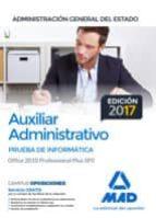 AUXILIAR ADMINISTRATIVO DE LA ADMINISTRACION GENERAL DEL ESTADO. PRUEBA DE INFORMATICA OFFICE 2010 PROFESSIONAL PLUS SP2