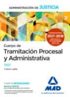 cuerpo de tramitación procesal y administrativa (turno libre) de la administración de justicia. test 9788414213254
