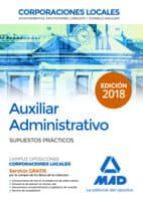 auxiliar administrativo de corporaciones locales: supuestos practicos 9788414216354