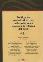 politicas de austeridad y crisis rn las relaciones laborales: la reforma del 2012 antonio baylos grau 9788415000754