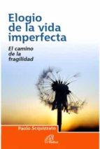 elogio de la vida imperfecta: el camino de la fragilidad-paolo scquizzato-9788415022954