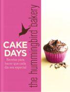 El libro de Cake days: recetas para hacer que cada dia sea especial autor CAROL DEACON TXT!