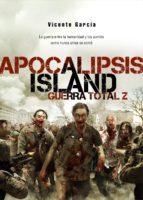 apocalipsis island 4: guerra total z-vicente garcia-9788415296454