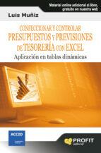 confeccionar y controlar presupuestos y previsiones de tesoreria con excel: aplicacion en tablas dinamicas (incluye cd rom aplicacion) luis muñiz 9788415330554