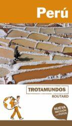 perú 2018 (trotamundos   routard) 2ª ed. philippe gloaguen 9788415501954
