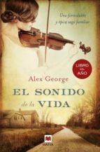 el sonido de la vida alex george 9788415532354