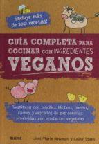 guía completa para cocinar con ingredientes veganos-joni marie newman-celine steen-9788416138654