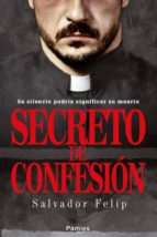 secreto de confesion salvador felip 9788416331154