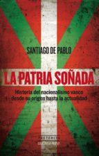 la patria soñada-santiago de pablo contreras-9788416345854