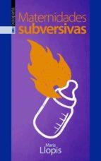 maternidades subversivas-maria llopis-9788416350254