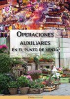 El libro de Operaciones auxiliares en el punto de venta autor PATRICIA BLANCO RIVAS TXT!