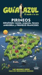 pirineos 2016 (guia azul) (5ª ed.) angel ingelmo sanchez 9788416766154