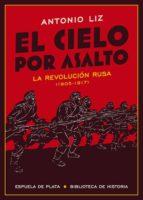 el cielo por asalto: la revolucion rusa (1905-1917)-antonio liz-9788417146054