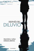 después del diluvio (ebook)-francesca cañas-enrique arroyas-9788417164454