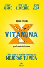 vitamina x-pilar jerico-jesus vega-jose luis llorente-9788417568054