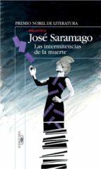 las intermitencias de la muerte-jose saramago-9788420469454