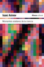 momentos estelares de la ciencia isaac asimov 9788420674254