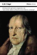 introducción general y especial a las lecciones sobre la filosofi a de la historia universal georg wilhelm friedrich hegel 9788420676654