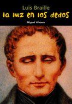 El libro de Luz en dedos.luis braille.(biografia joven) autor VV.AA. DOC!