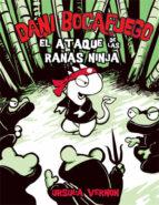 dani bocafuego: el ataque de las ranas ninja philip ardagh 9788424635954