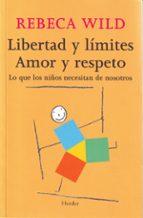 libertad y limites: amor y respeto rebeca wild 9788425424854