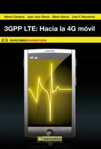 3gpp lte: hacia la 4g móvil (ebook)-jorge cabrejas peñuelas-juan jose olmos bonafe-9788426718754