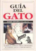 guia del gato: manual completo para propietario, su cuidado, salu d..-david taylor-9788428209854