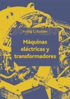 maquinas electricas y transformadores-irving l. kosow-9788429130454
